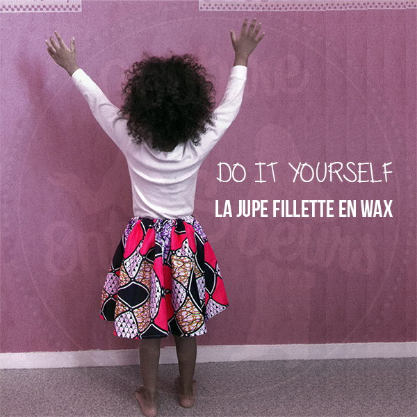 LA JUPE FILLETTE EN WAX