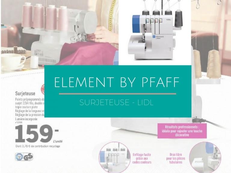 SURJETEUSE ELEMENT BY PFAFF DE LIDL : ON VOUS DIT TOUT !